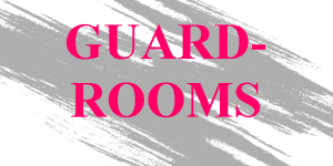 GUARDROOMS